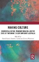 Making Culture: Commercialisation, Transnationalism, and the State of 'Nationing' in Contemporary Australia (Hardback)