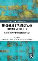EU Global Strategy and Human Security: Rethinking Approaches to Conflict - Routledge Studies in Human Security (Hardback)