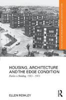 Housing, Architecture and the Edge Condition: Dublin is building, 1935 - 1975 - Routledge Research in Architecture (Hardback)
