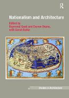 Nationalism and Architecture - Ashgate Studies in Architecture (Paperback)