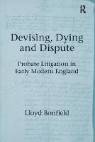 Devising, Dying and Dispute: Probate Litigation in Early Modern England (Paperback)