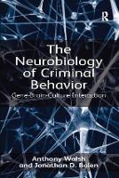 The Neurobiology of Criminal Behavior: Gene-Brain-Culture Interaction (Paperback)
