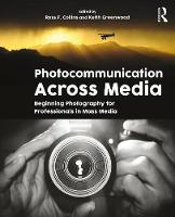 Photocommunication Across Media: Beginning Photography for Professionals in Mass Media (Paperback)
