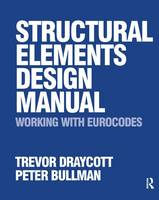 Structural Elements Design Manual: Working with Eurocodes (Hardback)