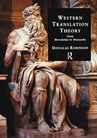 Western Translation Theory from Herodotus to Nietzsche: From Herodotus to Nietzsche (Hardback)