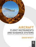 Aircraft Flight Instruments and Guidance Systems: Principles, Operations and Maintenance (Hardback)