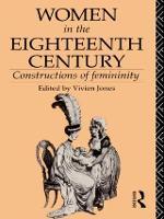 Women in the Eighteenth Century: Constructions of Femininity - World and Word (Hardback)