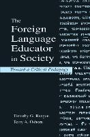 The Foreign Language Educator in Society: Toward A Critical Pedagogy (Hardback)