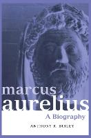 Marcus Aurelius: A Biography - Roman Imperial Biographies (Hardback)