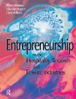 Entrepreneurship in the Hospitality, Tourism and Leisure Industries (Hardback)