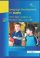 Language Development for Maths: Circle Time Sessions to Improve Communication Skills in Maths (Hardback)