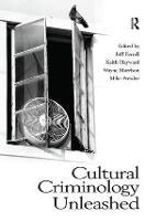 Cultural Criminology Unleashed (Hardback)