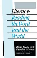 Literacy: Reading the Word and the World (Hardback)