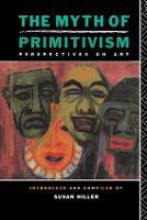 The Myth of Primitivism (Hardback)