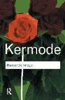 Romantic Image - Routledge Classics (Hardback)