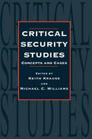Critical Security Studies: Concepts And Strategies (Hardback)