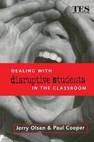 Dealing with Disruptive Students in the Classroom (Hardback)