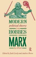 Modern Political Theory from Hobbes to Marx: Key Debates (Hardback)