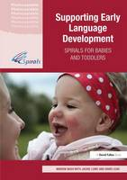 Supporting Early Language Development: Spirals for babies and toddlers (Hardback)