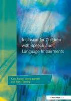 Inclusion For Children with Speech and Language Impairments: Accessing the Curriculum and Promoting Personal and Social Development (Hardback)