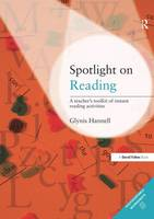 Spotlight on Reading: A Teacher's Toolkit of Instant Reading Activities (Hardback)