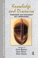 Knowledge & Discourse: Towards an Ecology of Language - Language In Social Life (Hardback)