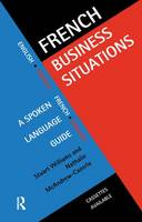 French Business Situations: A Spoken Language Guide (Hardback)