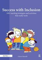 Success with Inclusion: 1001 Teaching Strategies and Activities that Really Work (Hardback)
