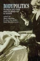 Body/Politics: Women and the Discourses of Science (Hardback)