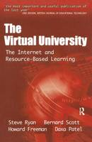 The Virtual University: The Internet and Resource-based Learning - Open & Flexible Learning Series (Hardback)