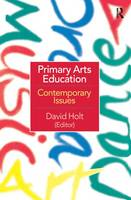 Primary Arts Education: Contemporary Issues (Hardback)