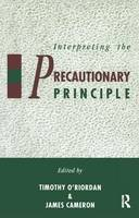 Interpreting the Precautionary Principle (Hardback)