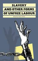 Slavery: And Other Forms of Unfree Labour (Hardback)