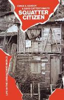 Squatter Citizen: Life in the Urban Third World (Hardback)