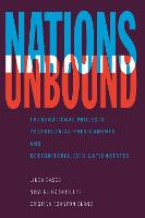 Nations Unbound: Transnational Projects, Postcolonial Predicaments and Deterritorialized Nation-States (Hardback)