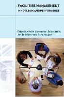 Facilities Management: Innovation and Performance (Hardback)