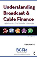 Understanding Broadcast and Cable Finance: A Primer for the Nonfinancial Managers (Hardback)