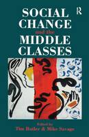 Social Change And The Middle Classes (Hardback)