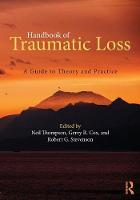 Handbook of Traumatic Loss: A Guide to Theory and Practice (Paperback)