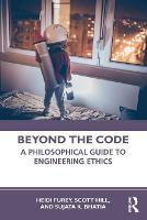 Beyond the Code: A Philosophical Guide to Engineering Ethics (Paperback)