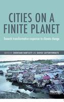 Cities on a Finite Planet: Towards transformative responses to climate change (Paperback)