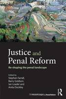Justice and Penal Reform: Re-shaping the Penal Landscape (Paperback)
