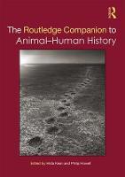 The Routledge Companion to Animal-Human History - Routledge Companions (Hardback)