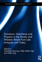Donations, Inheritance and Property in the Nordic and Western World from Late Antiquity until Today - Routledge Studies in Cultural History (Hardback)