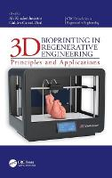 3D Bioprinting in Regenerative Engineering: Principles and Applications - CRC Press Series In Regenerative Engineering (Hardback)