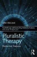 Pluralistic Therapy: Distinctive Features - Psychotherapy and Counselling Distinctive Features (Paperback)
