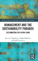 Management and the Sustainability Paradox - Routledge Studies in Management, Organizations and Society (Hardback)