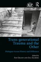 Trans-generational Trauma and the Other: Dialogues across history and difference - Relational Perspectives Book Series (Paperback)