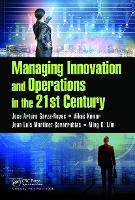 Managing Innovation and Operations in the 21st Century (Hardback)
