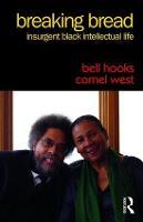 Breaking Bread: Insurgent Black Intellectual Life (Paperback)